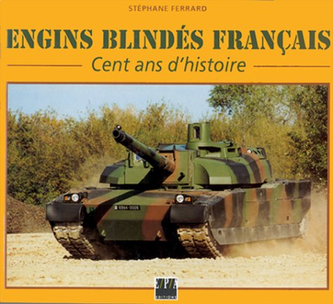 9782851204974: Engins blindes francais: Cent ans d'histoire (French Edition)