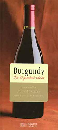 9782851205391: Burgundy: The 90 Greatest Wines (Grandeur Nature Collection)