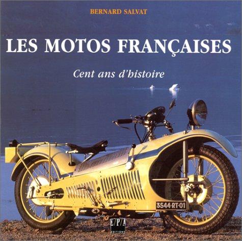 9782851205469: Les Motos françaises. Cent ans d'histoire
