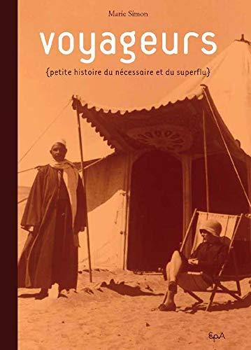 9782851205902: Voyageurs : Petite histoire du n�cessaire et du superflu