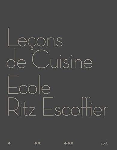9782851206084: Lecons de Cuisine Ecole Ritz Escoffier
