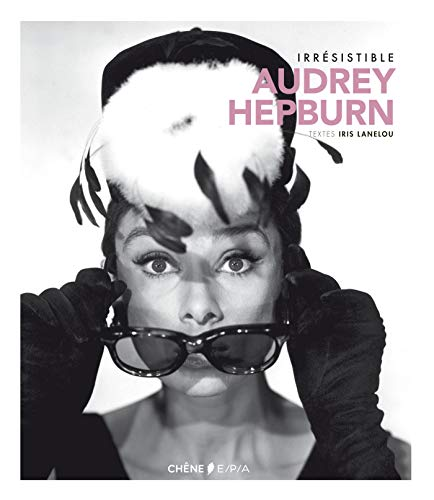 IRRESISTIBLE AUDREY HEPBURN: Dherbier ( Yann-Brice )