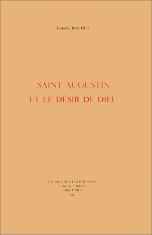 9782851210494: Saint Augustin et le désir de Dieu (French Edition)