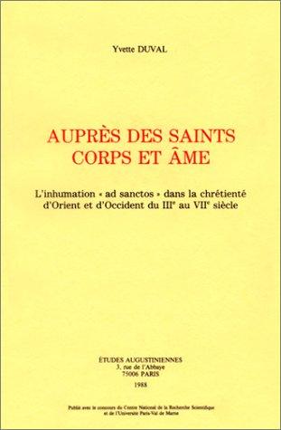 9782851210968: Aupr�s des saints corps et �me: L'inhumation