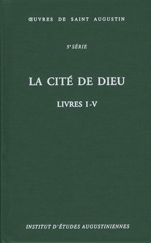 9782851212740: La cité de Dieu: Livres I-V: De civitate Dei
