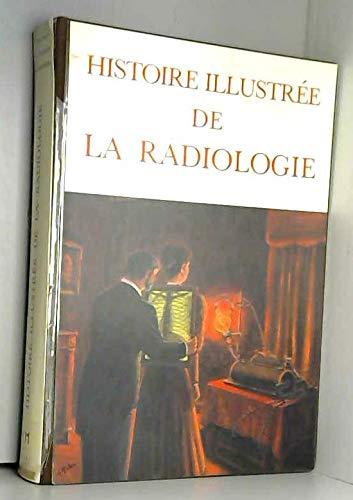 9782851280749: Histoire illustr�e de la radiologie