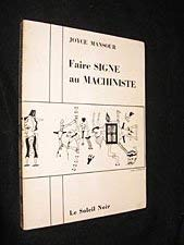 Faire signe au machiniste (Collection Le Soleil noir) (French Edition) (2851310127) by Mansour, Joyce