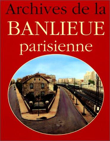 9782851320469: Archives de la banlieue parisienne