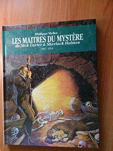 9782851320841: Les maîtres du mystère : De Nick Carter à Sherlock Holmes, 1907-1914
