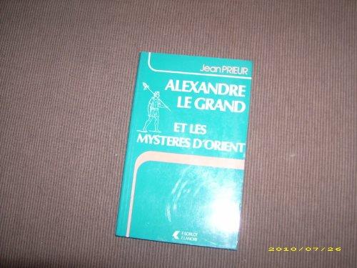 9782851570345: Alexandre le Grand et les myst�res d'Orient
