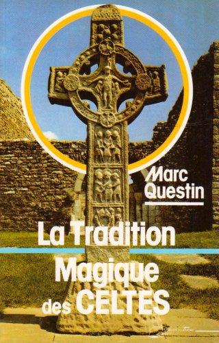 9782851571144: La tradition magique des Celtes : Une voie occidentale de l'�veil