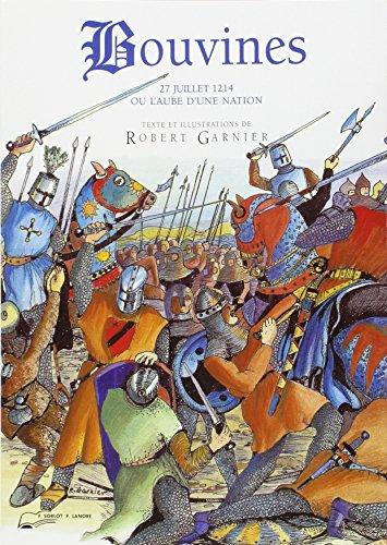 9782851571588: Bouvines ou L'aube d'une nation : 27 juillet 1214, en direct du champ de bataille