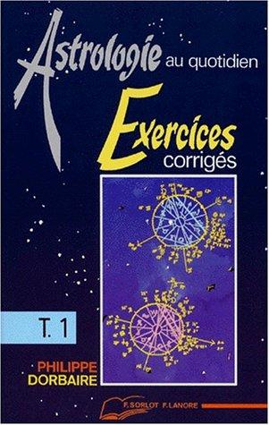 9782851571700: Astrologie au quotidien. Exercices corrig�s