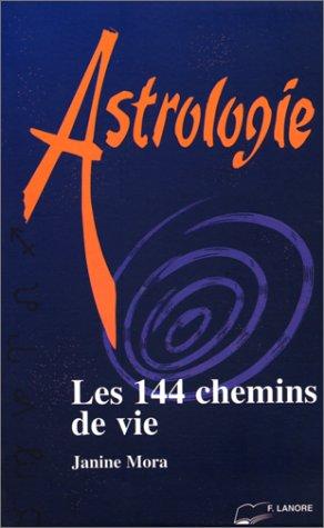 9782851571878: Les 144 chemins de vie. Les noeuds lunaires en signes et maisons