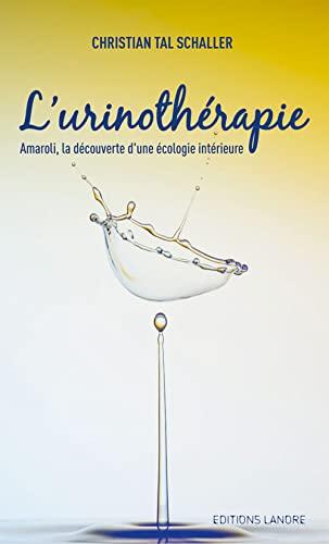 Urinothà rapie (French Edition): Schaller, Christian Tal,