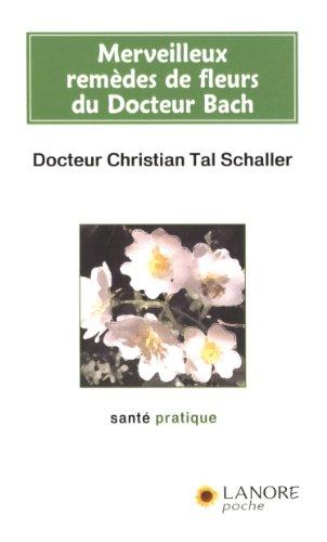 merveilleux remèdes de fleurs du Docteur Bach (9782851573506) by [???]