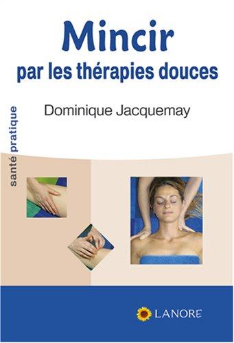 9782851573636: Mincir par les thérapies douces (French Edition)