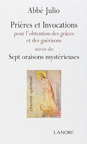 9782851573834: Prières et invocations : Pour l'obtention des grâces et des guérisons suivies des Sept oraisons mystérieuses