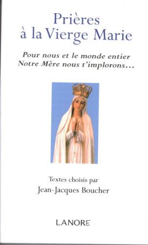 PRIERES A LA VIERGE MARIE: BOUCHER J J