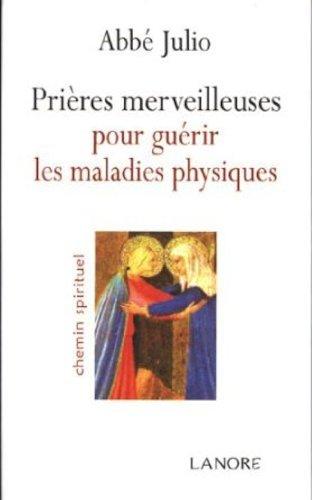 9782851575685: Prieres merveilleuses pour guerir les maladies physiques (French Edition)