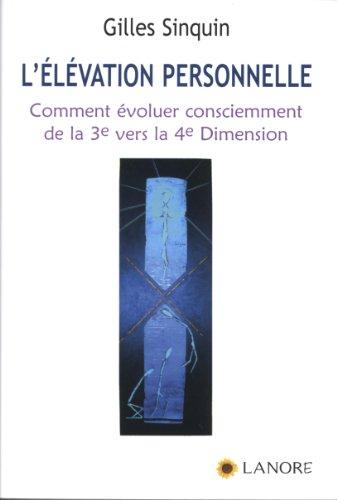 9782851575753: L'élévation personnelle : Comment évoluer consciemment de la 3e vers la 4e dimension