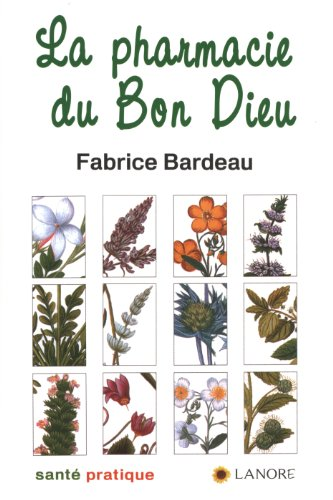 9782851575760: La pharmacie du Bon Dieu (French Edition)