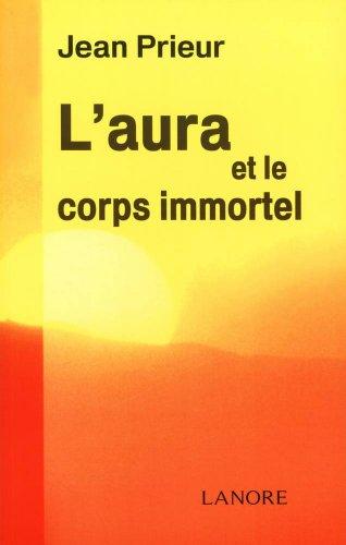 9782851575777: L'aura et le corps immortel (French Edition)