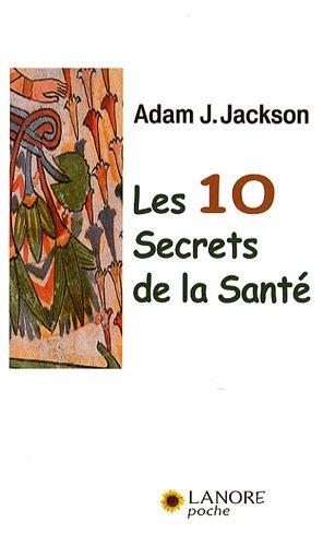 9782851575791: Les 10 secrets de la santé
