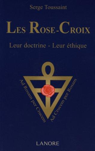 9782851575906: Les Rose-Croix : Leur doctrine, leur �thique