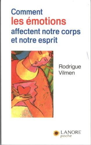 9782851575968: Comment les émotions affectent notre corps et notre esprit (French Edition)