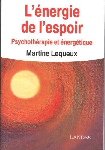 9782851575982: L'Energie de l'espoir : Psychothérapie et énergétique