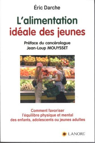 ALIMENTATION IDEALE DES JEUNES -L-: DARCHE ERIC