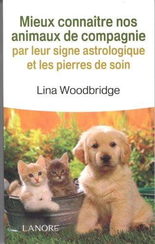 9782851576576: Mieux connaître nos animaux par leurs signes astrologiques et les pierres de soin