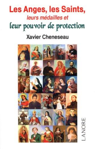 ANGES LES SAINTS LEURS MEDAILLES ET LEUR: CHENESEAU XAVIER