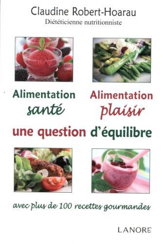 Alimentation santé, alimentation plaisir, une question d'équilibre: Claudine...