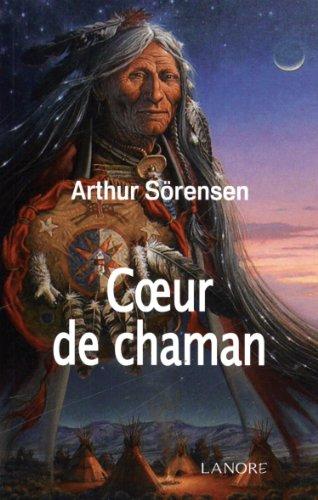 COEUR DE CHAMAN: SORENSEN ARTHUR