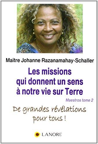 9782851577429: Maestros, Tome 2 : Les missions qui donnent un sens à notre vie sur Terre : De grandes révélations pour tous !