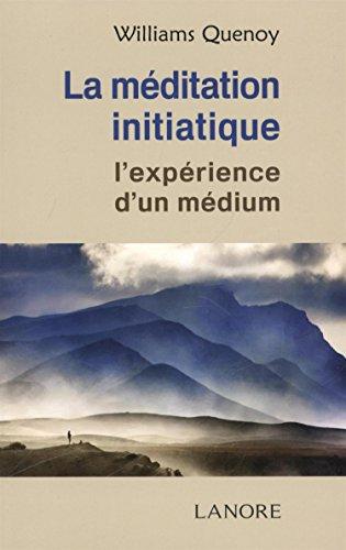 MEDITATION INITIATIQUE -LA- L EXPERIENCE: QUENOY WILLIAMS