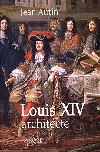 9782851577757: Louis XIV architecte