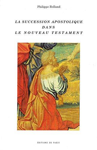 9782851620101: La succession apostolique dans le Nouveau Testament
