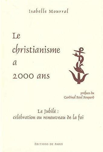 Le christianisme à 2000 ans. Le jubilé : célébration ou renouveau de la...