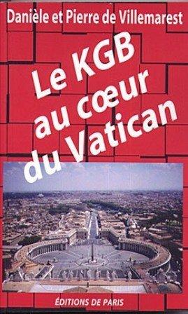 Le KGB au coeur du Vatican: Villemarest, Danièle de,