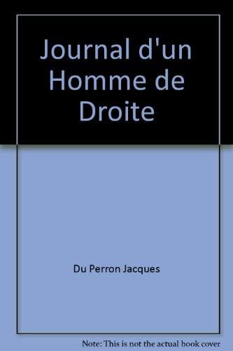 Journal d'un Homme de Droite Du Perron Jacques