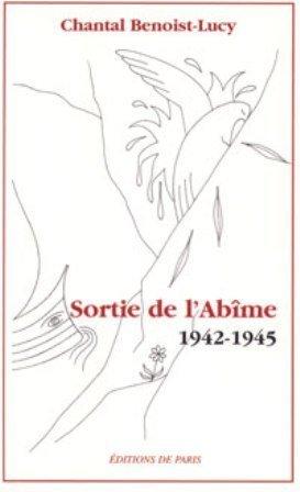 9782851621054: Sortie de l'Abîme 1942-1945 : Une déportée se souvient