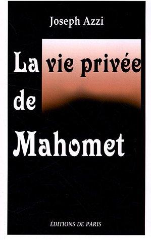 9782851621979: La vie priv�e de Mahomet : D'apr�s les auteurs musulmans