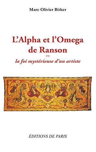 9782851622860: L'Alpha et l'Omega de Ranson : La foi myst�rieuse d'un artiste