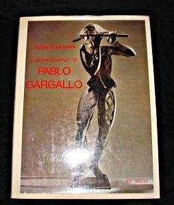 L'Oeuvre Complet de Pablo Gargallo: Courthion, Pierre and Pablo Gargallo