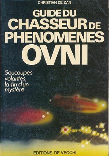 Guide Du Chasseur De Phénomènes Ovni: Christian De Zan
