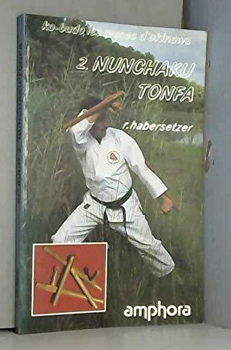 9782851801128: Ko-budo Tome 2 : Nunchaku et tonfa