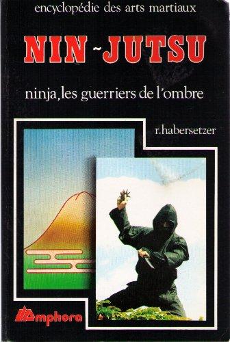9782851801296: Nin-jutsu : Ninja, les guerriers de l'ombre